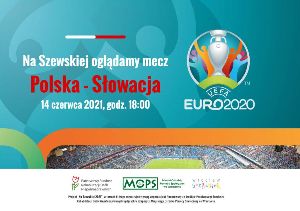 Plansza informacyjna z napisem: Na Szewskiej oglądamy mecz Polska - Słowacja, 14 czerwca, godz. 18:00. Na dole logotypy projektu.