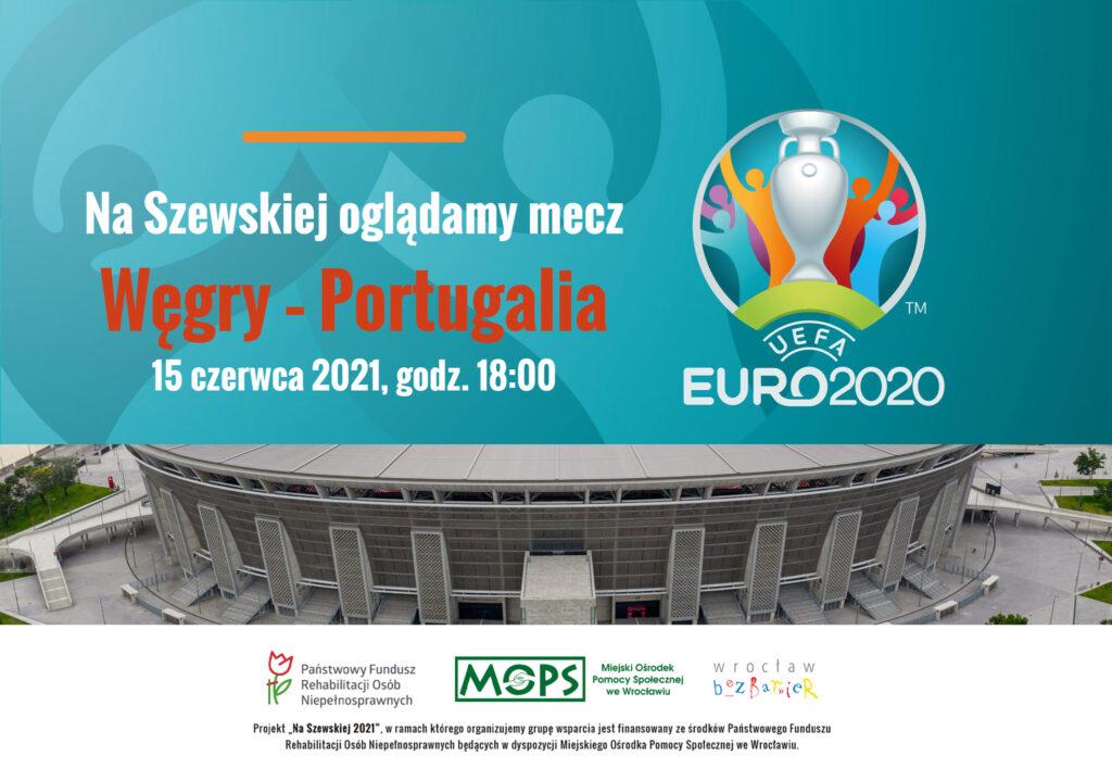 Plansza informacyjna z napisem Na Szewskiej oglądamy mecz Węgry - Portugalia 15 czerwca 2021, na dole logotypy projektu
