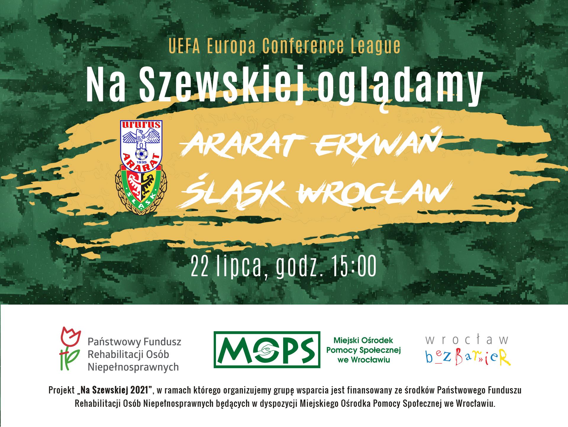 Karta informacyjne: Na Szewskiej oglądamy Ararat Erewań – Śląsk Wrocław, 22 lipca, godz. 15:00. Na dole logotypy projektu